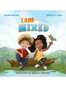 I Am Mixed (I Am Book) by Garcelle Beauvais