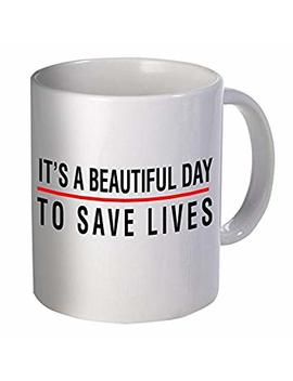 It's A Beautiful Day To Save Lives Doctor 11 Ounces Coffee Mug Willcallyou by Willcallyou