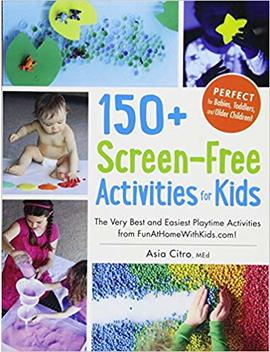 150+ Screen Free Activities For Kids: The Very Best And Easiest Playtime Activities From Fun At Home With Kids.Com! by Amazon