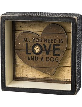 Primitives By Kathy All You Need Is Love And A Dog 5 X 5 Decorative Box Sign by Primitives By Kathy