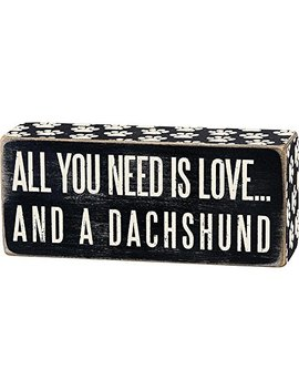 "Primitives By Kathy 6"" X 2.5"" Wood Wooden Box Sign ""All You Need Is Love...And A Dachshund"" by Primitives By Kathy"