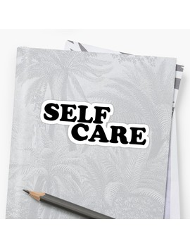 Self Care by Ben Jrdn4