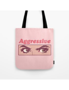 Aggressive Tote Bag by