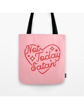 Not Today Satan Ii Tote Bag by
