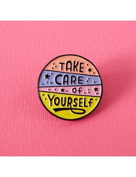 Take Care Of Yourself Soft Enamel Pin by Etsy