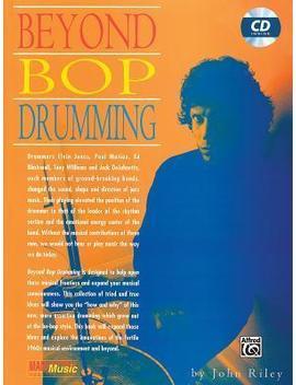 Beyond Bop Drumming by John Riley