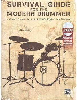Survival Guide For The Modern Drummer : A Crash Course In All Musical Styles For Drumset, Book & Online Audio by Jim Riley