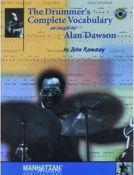 The Drummer's Complete Vocabulary As Taught By Alan Dawson by John Ramsay