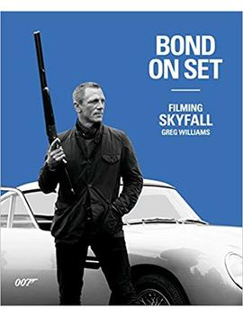 Bond On Set: Filming Skyfall by Greg Williams