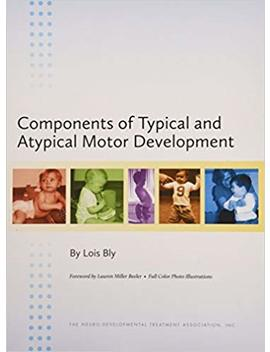 Components Of Typical And Atypical Motor Development by Amazon