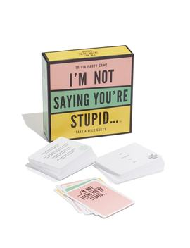 I'm Not Saying You're Stupid... Trivia Game by Hygge Games