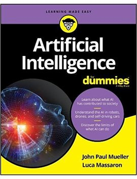 Artificial Intelligence For Dummies (For Dummies (Computer/Tech)) by John Mueller
