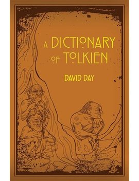 Dictionary Of Tolkien: A Dictionary by David Day