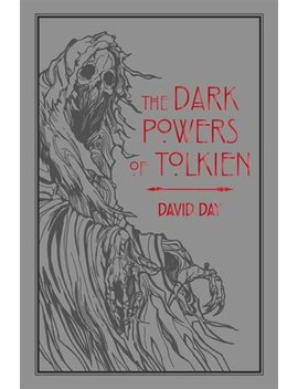 The Dark Powers Of Tolkien by David Day