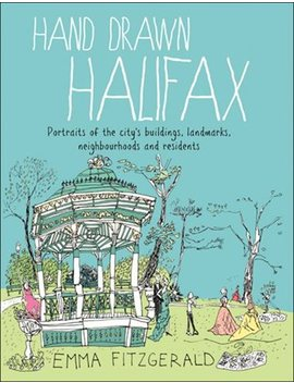 Hand Drawn Halifax: Portraits Of The City's Buildings... by Emma Fitzgerald