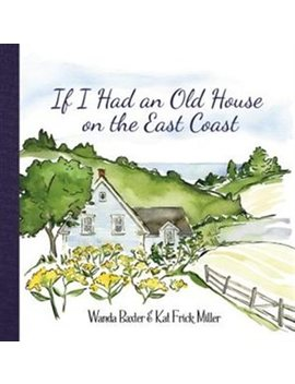 If I Had An Old House On The East Coast by Wanda Baxter