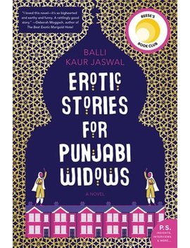 Erotic Stories For Punjabi Widows: A Novel by Balli Kaur Jaswal
