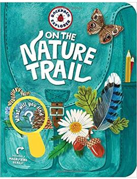 Backpack Explorer: On The Nature Trail: What Will You Find? by Amazon