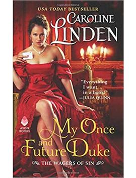 My Once And Future Duke: The Wagers Of Sin by Caroline Linden