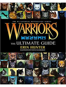 Warriors: The Ultimate Guide (Warriors Field Guide) by Erin Hunter