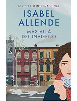 Más Allá Del Invierno (Spanish Edition) by Isabel Allende
