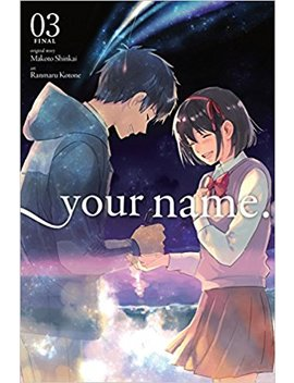 Your Name., Vol. 3 (Manga) (Your Name. (Manga)) by Makoto Shinkai