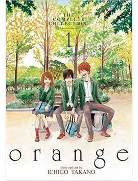 Orange: The Complete Collection 1 by Ichigo Takano