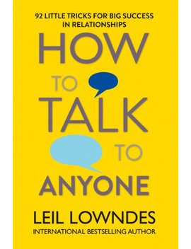 How To Talk To Anyone: 92 Little Tricks For Big Success In Relationships (English Edition) by Leil Lowndes