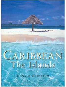 Caribbean:  The Islands by Donald Nausbaum