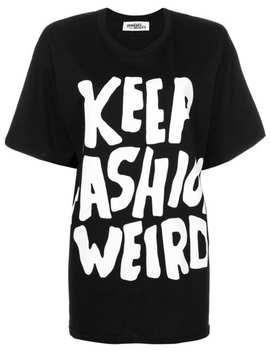 Keep Fashion Weird T Shirt by Jeremy Scott