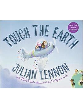 Touch The Earth (A Julian Lennon White Feather Flier Adventure) by Julian Lennon