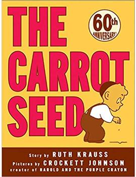 The Carrot Seed (Rise And Shine) by Ruth Krauss
