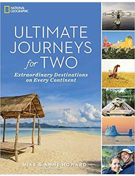 Ultimate Journeys For Two: Extraordinary Destinations On Every Continent by Mike Howard