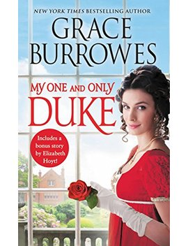 My One And Only Duke: Includes A Bonus Novella (Rogues To Riches Book 1) by Grace Burrowes