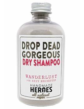 All Natural Vegan Dry Shampoo   Drop Dead Gorgeous Dry Shampoo Powder For Dark Hair Brunettes (67g) by Handmade Heroes