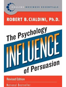 Influence: The Psychology Of Persuasion (Collins Business Essentials) by Amazon