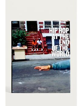 Hip Hop At The End Of The World By Ernst Paniccioli by Urban Outfitters