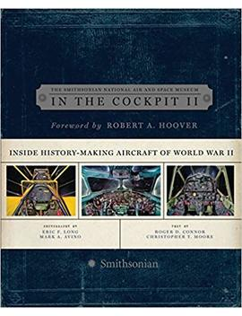In The Cockpit 2: Inside History Making Aircraft Of World War Ii by Amazon