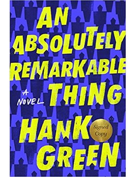 An Absolutely Remarkable Thing (Signed Edition): A Novel by Hank Green