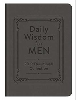 Daily Wisdom For Men 2019 Devotional Collection by Compiled By Barbour Staff