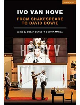 Ivo Van Hove: From Shakespeare To David Bowie (Performance Books) by Amazon