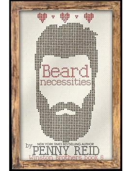 Beard Necessities (Winston Brothers Book 7) by Penny  Reid