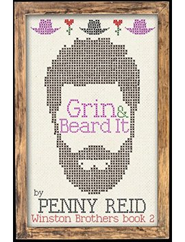 Grin And Beard It (Winston Brothers Book 2) by Penny Reid
