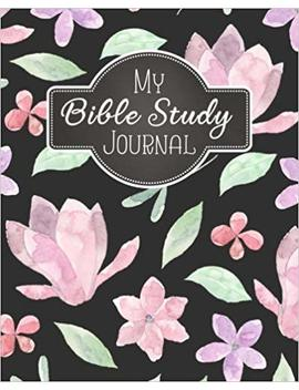 My Bible Study Journal: A Christian Bible Study Workbook: A Simple Guide To Journaling Scripture Using S.O.A.P Method (Bible Study Journal Christian Notebook Workbook Series) (Volume 8) by Amazon