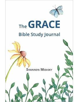 The Grace Bible Study Journal by Shannon Medisky
