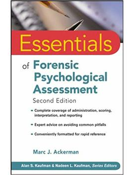 Essentials Of Forensic Psychological Assessment by Marc J. Ackerman