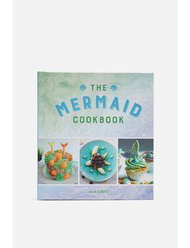 The Mermaid Cookbook by Topshop