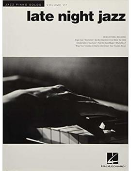 Jazz Piano Solos Volume 27: Late Night Jazz (Jazz Piano Solos (Numbered)) by Amazon