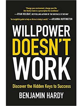 Willpower Doesn't Work: Discover The Hidden Keys To Success by Amazon