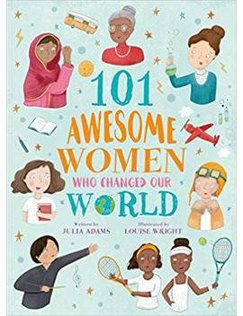 101 Awesome Women Who Changed Our World by Amazon